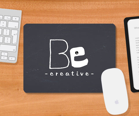 Mousepads, Be Creative Quote Mousepad | Artist: Prashant Negi, - PosterGully