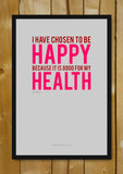 Glass Framed Posters, Be Happy. Be Healthy. Glass Framed Poster, - PosterGully - 1
