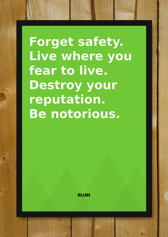 Glass Framed Posters, Be Notorious Rumi Quote Glass Framed Poster, - PosterGully - 1