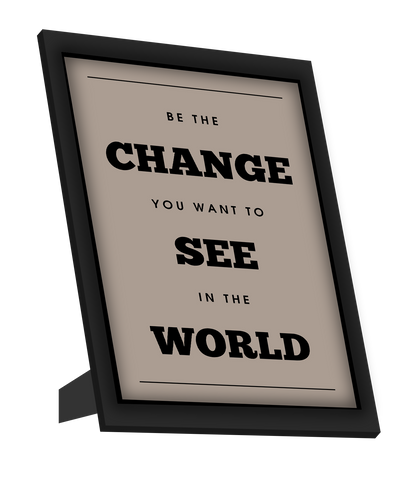 Framed Art, Be The Change Quote Framed Art, - PosterGully