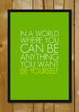 Glass Framed Posters, Be Yourself In This World Glass Framed Poster, - PosterGully - 1