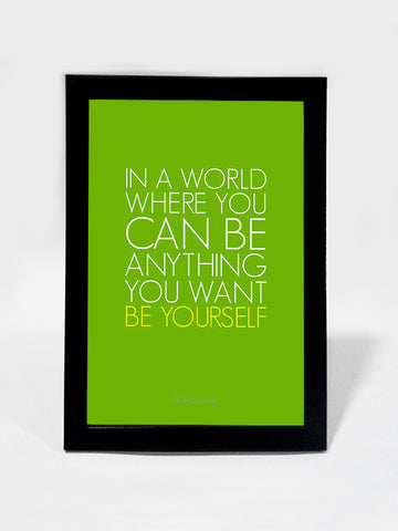 Framed Art, Be Yourself In This World | Framed Art, - PosterGully
