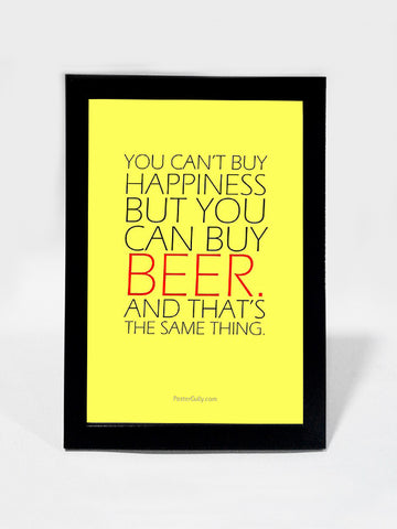 Framed Art, Beer Can Buy Happiness | Framed Art, - PosterGully