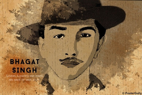 Wall Art, Bhagat Singh | Quote | Lovers Lunatics Poets, - PosterGully