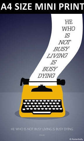 Mini Prints, Bob Dylan | Busy Living Quote | Mini Print, - PosterGully