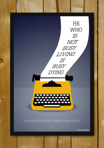 Glass Framed Posters, Bob Dylan | Busy Living Quote | Glass Framed Poster, - PosterGully - 5