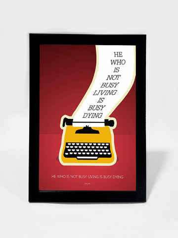 Framed Art, Bob Dylan Busy Living Quote Red | Framed Art, - PosterGully