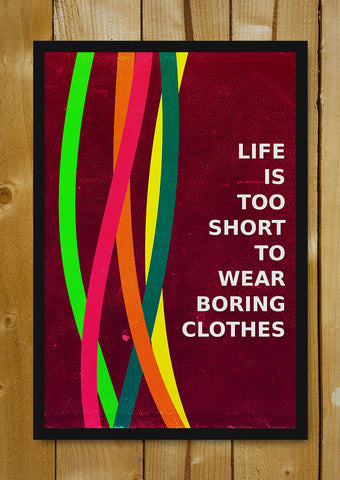 Glass Framed Posters, Boring Clothes Glass Framed Poster, - PosterGully - 1