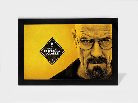 Framed Art, Breaking Bad Extremely Volatile | Framed Art, - PosterGully