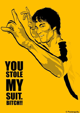 PosterGully Specials, Bruce Lee | Stole My Suit, - PosterGully