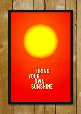 Glass Framed Posters, Bring Your Own Sunshine Glass Framed Poster, - PosterGully - 1