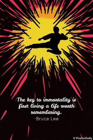 PosterGully Specials, Bruce Lee | Immortality | Quote, - PosterGully