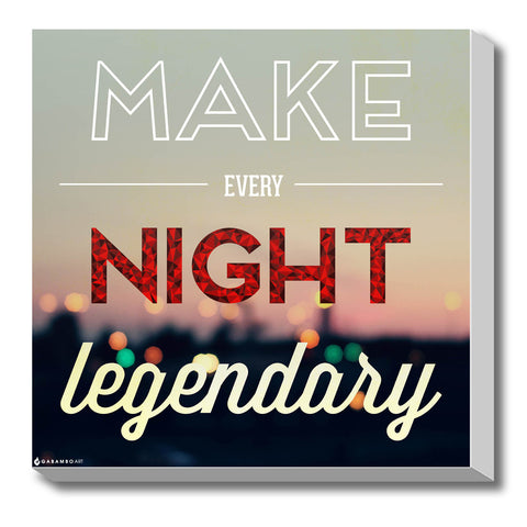 Canvas Art Prints, Every Night Legendary Stretched Canvas Print, - PosterGully - 1