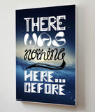 Canvas Art Prints, There was nothing here before Stretched Canvas Print, - PosterGully - 6