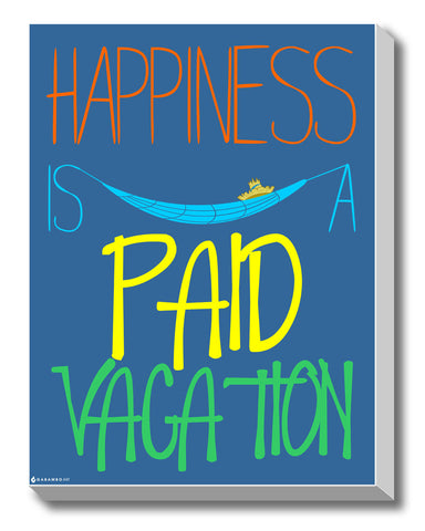 Canvas Art Prints, Work Happiness - Paid vacation Stretched Canvas Print, - PosterGully - 1