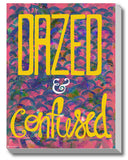 Canvas Art Prints, Dazed & Confused Stretched Canvas Print, - PosterGully - 1