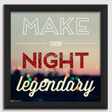 Canvas Art Prints, Every Night Legendary Framed Canvas Print, - PosterGully - 1