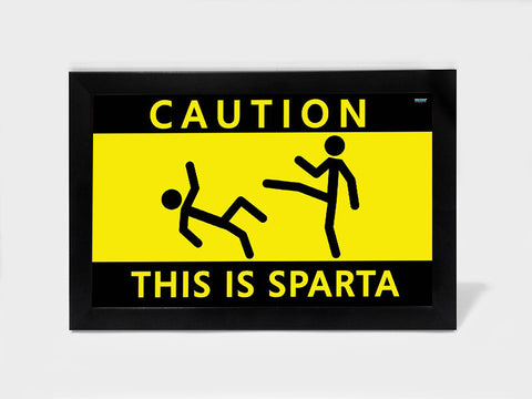 Framed Art, Caution This is Sparta | Framed Art, - PosterGully