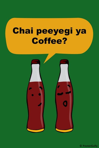 Wall Art, Chai Peeyegi Ya Coffee | Humour, - PosterGully