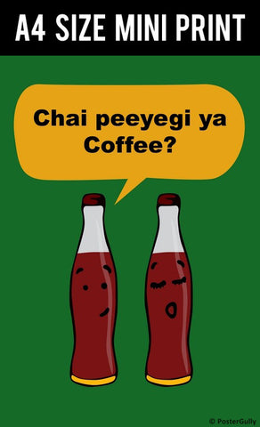 Mini Prints, Chai Peeyegi Ya Coffee | Humour | Mini Print, - PosterGully