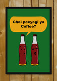 Glass Framed Posters, Chai Peeyegi Ya Coffee Humour Glass Framed Poster, - PosterGully - 1