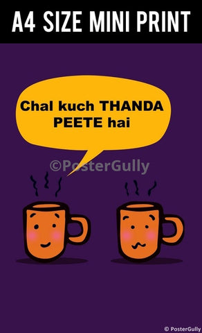 Mini Prints, Chal Kuch Thanda Peete Hai | Humour | Mini Print, - PosterGully