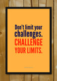 Glass Framed Posters, Challenge Your Limits Glass Framed Poster, - PosterGully - 1