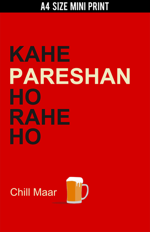 Mini Prints, Chill Maar Beer Humour | Mini Print, - PosterGully