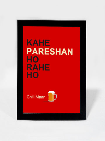 Framed Art, Chill Maar Beer Humour | Framed Art, - PosterGully