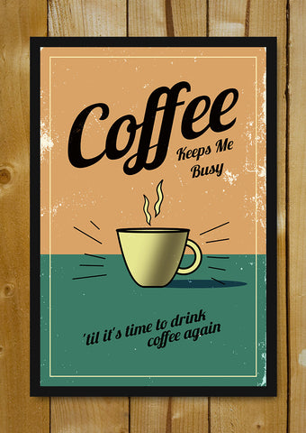 Glass Framed Posters, Coffee Keeps Me Busy Vintage Glass Framed Poster, - PosterGully - 1
