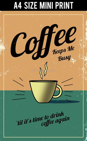 Mini Prints, Coffee Keeps Me Busy Vintage | Mini Print, - PosterGully