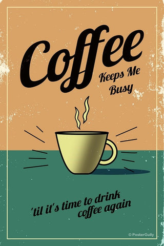 Wall Art, Coffee Keeps Me Busy Vintage, - PosterGully