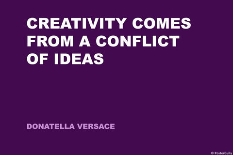 Wall Art, Conflict | Donatella Versace | Creativity Quote, - PosterGully