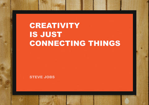 Glass Framed Posters, Connecting Steve Jobs Creativity Quote Glass Framed Poster, - PosterGully - 1