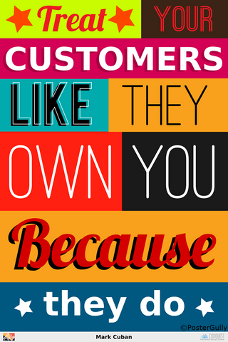 Wall Art, Customers Own You | Mark Cuban, - PosterGully