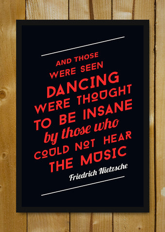 Glass Framed Posters, Dance Music Neitzsche Quote Glass Framed Poster, - PosterGully - 1