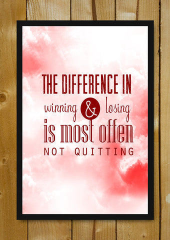 Glass Framed Posters, Difference In Winning Vs Loosing Quote Glass Framed Poster, - PosterGully - 1