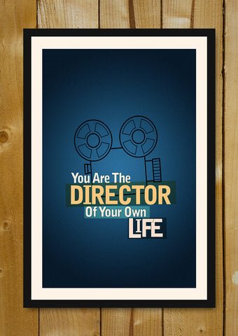 Glass Framed Posters, Director Of Your Own Life Glass Framed Poster, - PosterGully - 1