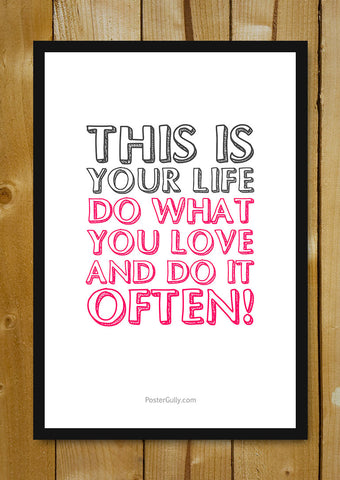 Glass Framed Posters, Do What You Love. Do It Often Glass Framed Poster, - PosterGully - 1