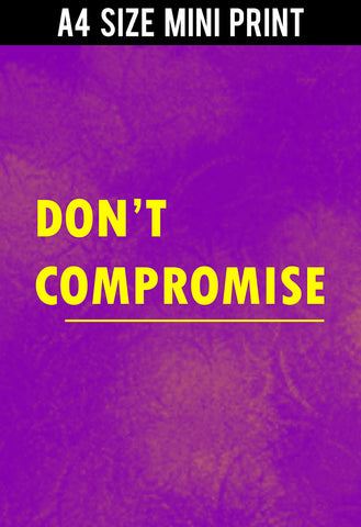 Mini Prints, Don‰۪t Compromise  | Mini Print, - PosterGully