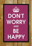 Glass Framed Posters, Don't Worry And Be Happy Glass Framed Poster, - PosterGully - 1