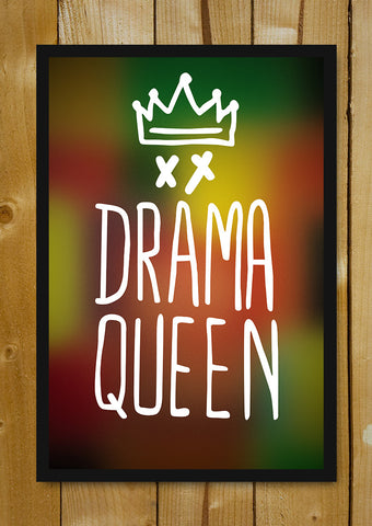 Glass Framed Posters, Drama Queen Glass Framed Poster, - PosterGully - 1