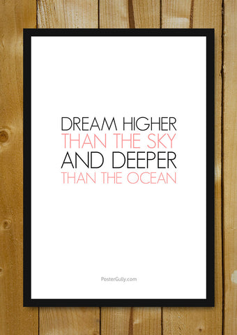 Glass Framed Posters, Dream Higher Than The Sky Glass Framed Poster, - PosterGully - 1