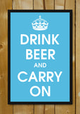 Glass Framed Posters, Drink Beer And Carry On Glass Framed Poster, - PosterGully - 1