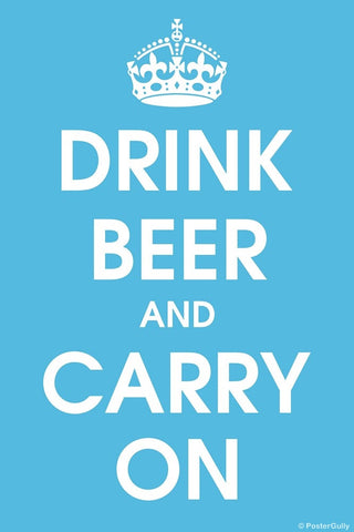 Wall Art, Drink Beer And Carry On, - PosterGully