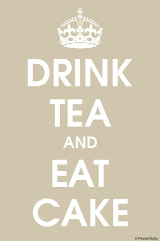 Wall Art, Drink Tea And Eat Cake, - PosterGully