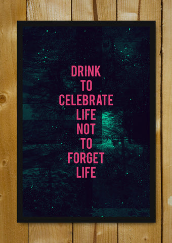 Glass Framed Posters, Drink To Celebrate Life Glass Framed Poster, - PosterGully - 1