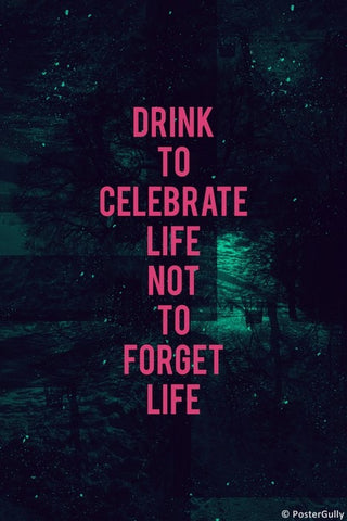 Wall Art, Drink To Celebrate Life, - PosterGully