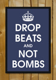 Glass Framed Posters, Drop Beats And Not Bombs Glass Framed Poster, - PosterGully - 1
