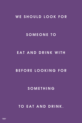 Wall Art, Eat And Drink With Someone, - PosterGully